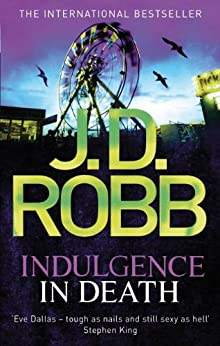 Indulgence In Death: 31 by [Robb, J. D.]