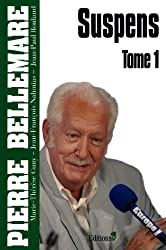 Suspens, tome 1 (Editions 1 - Collection Pierre Bellemare)