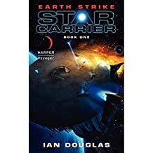 Earth Strike: Star Carrier: Book One (Star Carrier Series) by Ian Douglas (2010-02-23)
