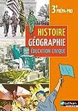 Histoire Géographie Education civique 3e Prépa-Pro