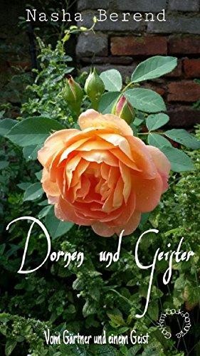 Dornen und Geister: Vom Gärtner und einem Geist