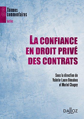 La confiance en droit privé des contrats: Thèmes et commentaires par Valérie-Laure Bénabou