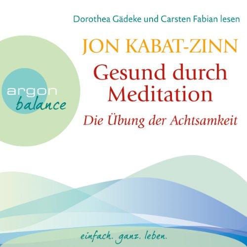 Buchseite und Rezensionen zu 'Gesund durch Meditation: Die Übung der Achtsamkeit' von Jon Kabat-Zinn