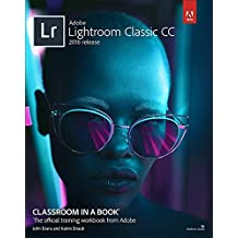 Adobe Lightroom Classic Cc Classroom in a Book 2018