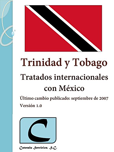 Trinidad y Tobago - Tratados Internacionales con México por Cateralu Servicios SC