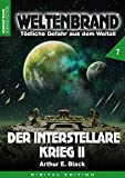 WELTENBRAND - Tödliche Gefahr aus dem Weltraum 7: Der Interstellare Krieg II