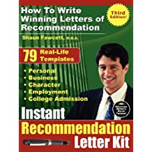 Instant Recommendation Letter Kit: How to Write Winning Letters of Recommendation