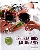 Telecharger Livres Degustations entre amis Decouvrir partager et comprendre le vin (PDF,EPUB,MOBI) gratuits en Francaise