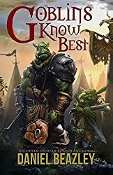 Goblins Know Best (The Trivial Trials of Bogrot & Gorag Book 1)