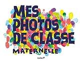 Mes Photos de classe Maternelle