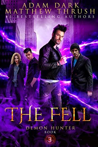 The Fell: Demon Hunter Book 3 (English Edition) Fell Hunter