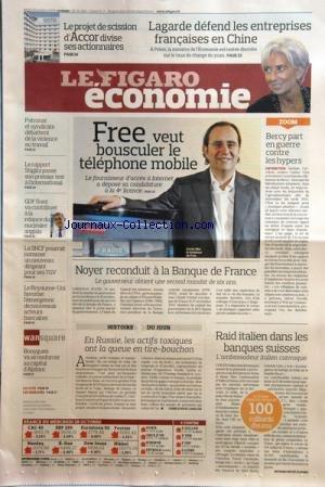 FIGARO ECONOMIE (LE) [No 20294] du 29/10/2009 - FREE VEUT BOUSCULER LE TELEPHONE MOBILE - BERCY PART EN GUERRE CONTRE LES HYPERS - NOYER RECONDUIT A LA BANQUE DE FRANCE - RAID ITALIEN DANS LES BANQUES SUISSES - EN RUSSIE - LES ACTIFS TOXIQUES ONT LA QUEUE EN TIRE-BOUCHON - BOUYGUES VA SE RENFORCER AU CAPITAL D'ALSTOM - LE ROYAUME-UNI FAVORISE L'EMERGENCE DE NOUVEAUX ACTEURS BANCAIRES - GDF SUEZ VA CONTRIBUER A LA RELANCE DU NUCLEAIRE ANGLAIS - LE RAPPORT STIGLITZ PASSE SON 1ER TEST A L'INTE