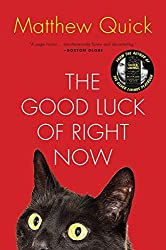 The Good Luck of Right Now: A Novel by Matthew Quick (2015-02-10)