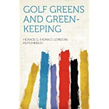 Golf Greens and Green-keeping