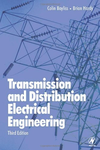 Transmission and Distribution Electrical Engineering, Third Edition by Colin Bayliss (2007-01-01)