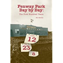 Fenway Park Day by Day: The First Hundred Years by Bill Nowlin (2012-06-20)