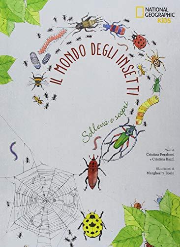 Il mondo degli insetti. Solleva e scopri