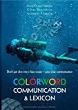 Colorword Communication & Lexicon: Don't just dive into a blue ocean - color your communication