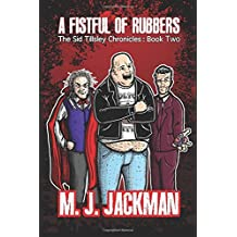 A Fistful of Rubbers: The Sid Tillsley Chronicles, Book Two: Volume 2