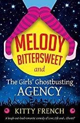 Melody Bittersweet and The Girls' Ghostbusting Agency: A laugh out loud romantic comedy of Love, Life and ... Ghosts? (English Edition)