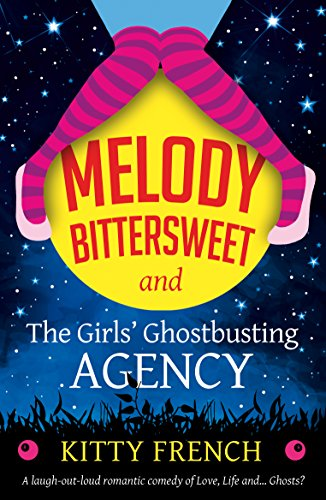 The Girls' Ghostbusting Agency: An absolutely hilarious cozy mystery (Melody Bittersweet Mysteries Book 1) by [French, Kitty]