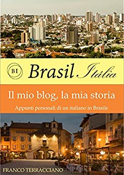 Brasil-Italia: Il mio blog, la mia vita di [Terracciano, Franco]