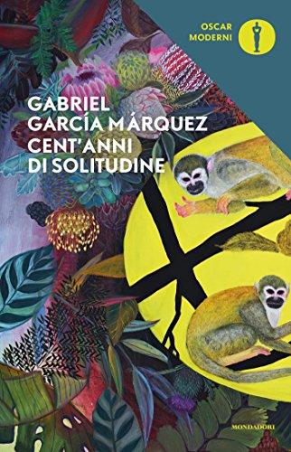 Cent'anni di solitudine (Oscar classici moderni Vol. 12) di [Márquez, Gabriel García]