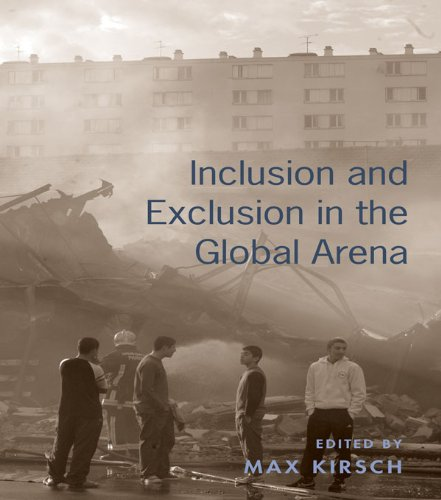 Inclusion and Exclusion in the Global Arena (English Edition) por Max Kirsch