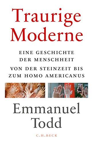 Buchseite und Rezensionen zu 'Traurige Moderne: Eine Geschichte der Menschheit von der Steinzeit bis zum Homo americanus' von Emmanuel Todd