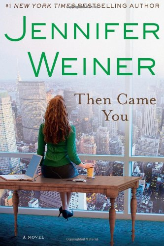 Then Came You: A Novel (All Fall Down Von Jennifer Wiener)