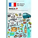 Paris Diario de Viaje: Libro de Registro de Viajes Guiado Infantil - Cuaderno de Recuerdos de Actividades en Vacaciones para