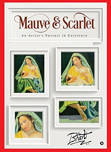 Mauve & Scarlet: An Artist's Pursuit in Existence