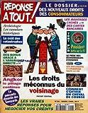 REPONSE A TOUT [No 56] du 01/03/1995 - LES NOUVEAUX DROITS DES CONSOMMATEURS - LES AVANTAGES CACHES DES CARTES BANCAIRES - ARCHEOLOGIE - LES CANULARS HISTORIQUES - LE COUT DES CATASTROPHES - DES BONUS GRACE A L'ASSURANCE DIRECTE - ANGKOR - LE PILLAGE CONTINUE - LES DROITS MECONNUS DU VOISINAGE - COMMENT S'OFFRIR UN CHEVAL DE COURSE - LES VRAIES REPONSES POUR NEGOCIER VOS CREDITS - LA PUISSANTE DYNASTIE DES SAVOYARDS