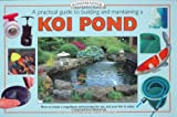 A Practical Guide to Building and Maintaining a Koi Pond: An Essential Guide to Building and Maintaining (Pondmaster)