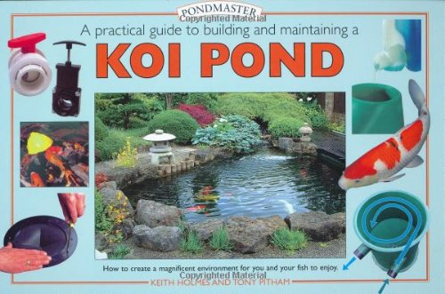 Creating a Koi Pond: An Essential Guide to Building and Maintaining (Pondmaster S.) -