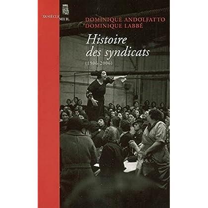 Histoire des syndicats : (1906-2006)