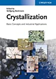 Crystallization: Basic Concepts and Industrial Applications