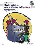 Klavierspielen - mein schönstes Hobby: Die moderne Klavierschule für Jugendliche und Erwachsene. Band 2. Klavier. Ausgabe mit CD. - Hans-Günter Heumann