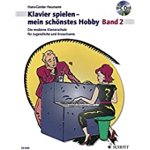 Klavierspielen - mein schönstes Hobby: Die moderne Klavierschule für Jugendliche und Erwachsene. Band 2. Klavier. Ausgabe mit CD.