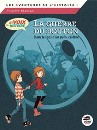La guerre du bouton - Srie Les voix de l'Histoire
