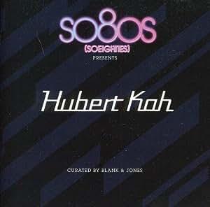 So8os (So Eighties) Presents Hubert Kah curated by Blank & Jones