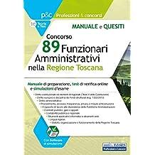 Concorso 89 Funzionari Amministrativi nella Regione Toscana: Manuale di preparazione, test di verifica online e simulazioni d'esame