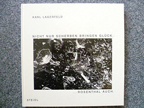 Karl Lagerfeld: Night Nur Scherben Bringen Gluck: Nicht Nur Scherben Bringen Gluck Scherben