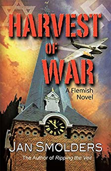 Harvest of War: A Flemish Novel (English Edition) par [Jan Smolders]