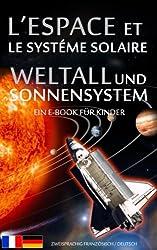 L'ESPACE et LE SYSTÉME SOLAIRE / WELTALL und SONNENSYSTEM - Zweisprachig Französisch / Deutsch - Ein E-Book für Kinder (Livre pour Enfants - Bilingue Allemand Français)