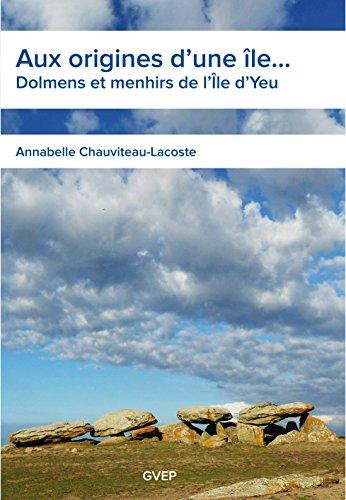 Aux origines d'une île - Dolmens et menhirs de l'île d'Yeu