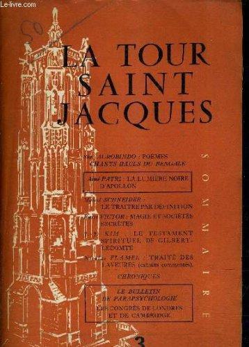 LA TOUR SAINT JACQUES - N°3 MARS AVRIL 1956 - poèmes chants bauls du bengale par Aurobindo - la lumière noire d'apollon par Patri - le traitre par définition par Schneider - magie des sociétés secrètes par Victor etc...