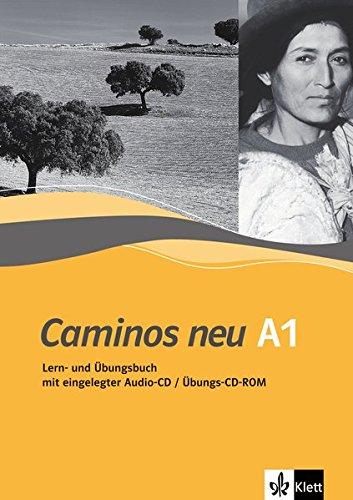 Preisvergleich Produktbild Caminos Neu 1: A1. Spanisch für Anfänger. Lern- und Übungsbuch mit Audio CD
