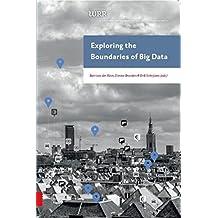 Exploring the Boundaries of Big Data (WRR Verkenningen, Band 32)