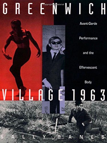 Greenwich Village 1963 Avant Garde Performance And The Effervescent Body